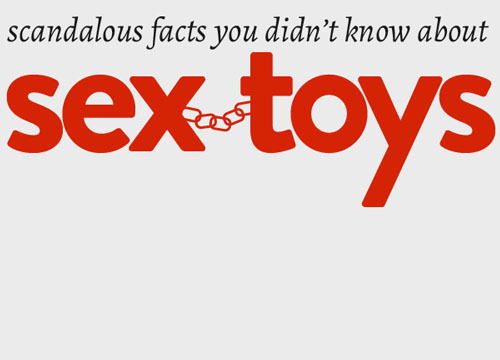 facts about sex toys Sex toys: That scandalous facts [Infographic]